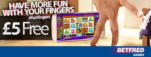 Betfred: Fun Fingers, £5 No Deposit Bonus