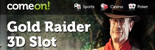 Try ComeOn Casino's New 3D Slot Called Gold Raider!